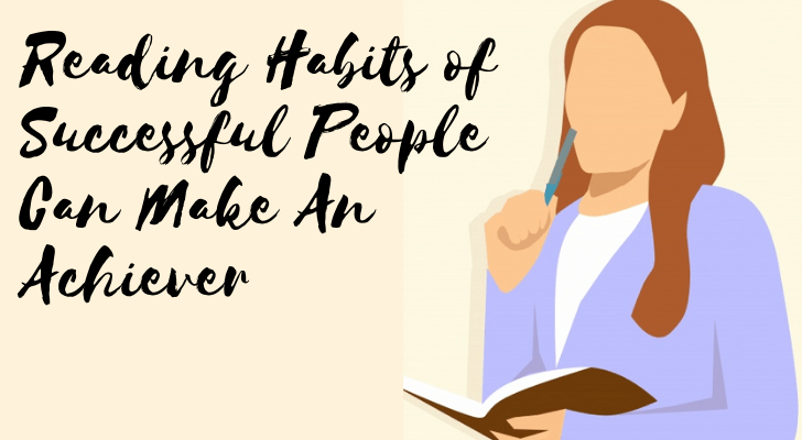 Reading habits of successful people can make an achiever
