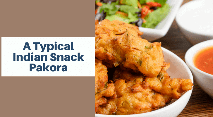 A Typical Indian Snack Pakora