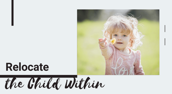 Relocate the Child Within