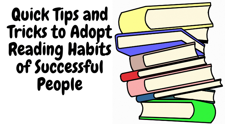 Tips and Tricks to Adopt Reading Habits of Successful People