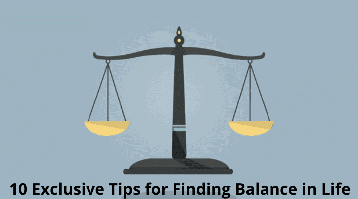 10 Exclusive Tips for Finding Balance in Life