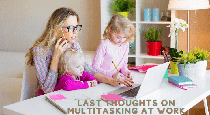 Last Thoughts on Multitasking at Work