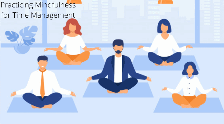 Practicing Mindfulness for Time Management
