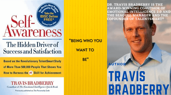Self-Awareness: The Hidden Driver of Success and Satisfaction by Travis Bradberry