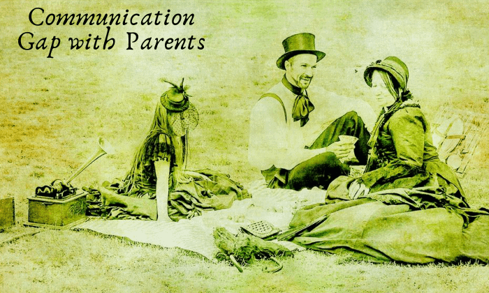 Communication Gap with Parents based on parenting today vs past