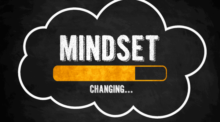 You Can Change Your Mind By Upgrading Your Mindset