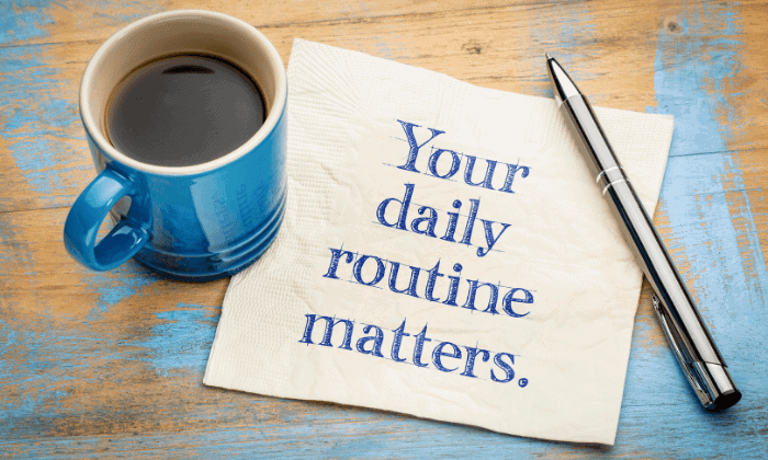Follow your routine
