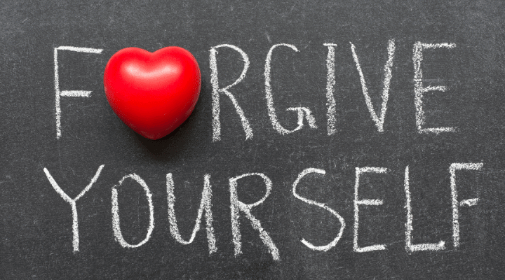 Forgive Yourself If You Need