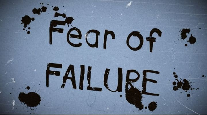 What Do You Mean by Fear Of Failure