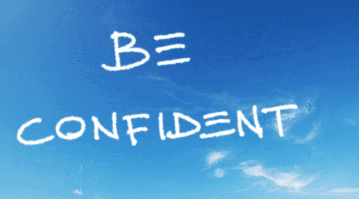 Be Confident in Your Arguments