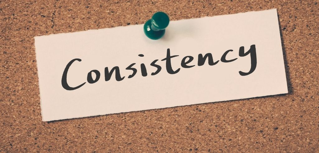 Maintain Consistency of Your Action Plan